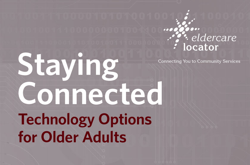 Staying Connected Technology Guide from Eldercare Locator